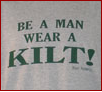 Be A Man Wear A Kilt